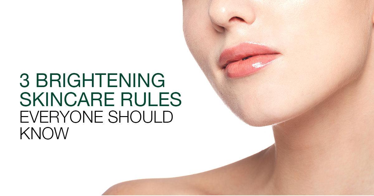 3 Brightening Skincare Rules